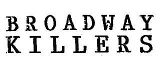 Broadway Killers
